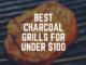 best charcoal grills under 100