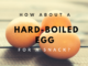 hard-boiled egg for a snack